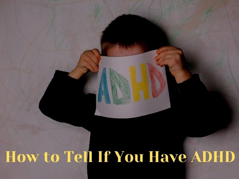 How to Tell if You Have ADHD 5