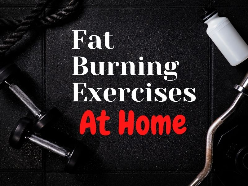 Best Fat Burning Exercises at Home for 2021